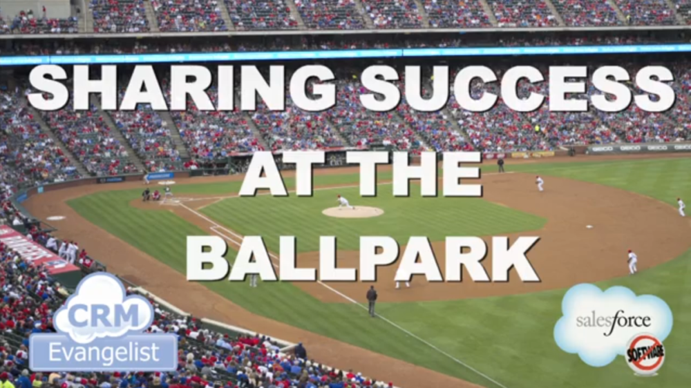 Success at the Ball Park with Salesforce.com and CRM Evangelist